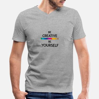 BE CREATIVE BE YOURSELF - Men's V-Neck T-Shirt by Canvas