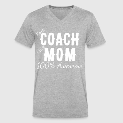 Part Coach Part Mom 100 Awesome - Men's V-Neck T-Shirt by Canvas