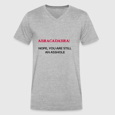 ABRACADABRA! NOPE YOU ARE STILL AN ASSHOLE - Men's V-Neck T-Shirt by Canvas