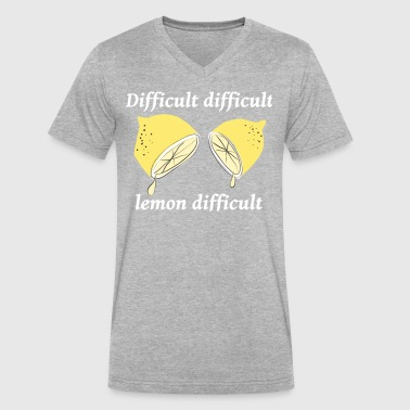 Life isn't always 'easy peasy lemon squeezy' - Men's V-Neck T-Shirt by Canvas