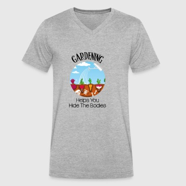 Gardening Helps You Hide The Bodies - Men's V-Neck T-Shirt by Canvas