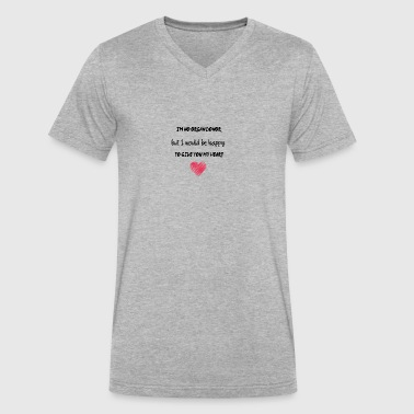 I am no organ donor - Men's V-Neck T-Shirt by Canvas