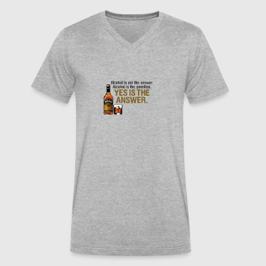 Alcohol Is The Question. Yes Is The Answer! - Men's V-Neck T-Shirt by Canvas