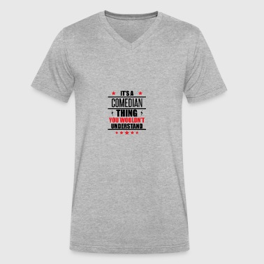 It's A Comedian Thing - Men's V-Neck T-Shirt by Canvas