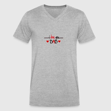 I love you Dad Shirts for Father's Day - Men's V-Neck T-Shirt by Canvas