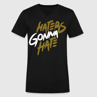 HATERS GONNA HATE - Men's V-Neck T-Shirt by Canvas