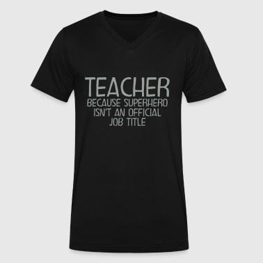 Teacher - Superhero - Men's V-Neck T-Shirt by Canvas
