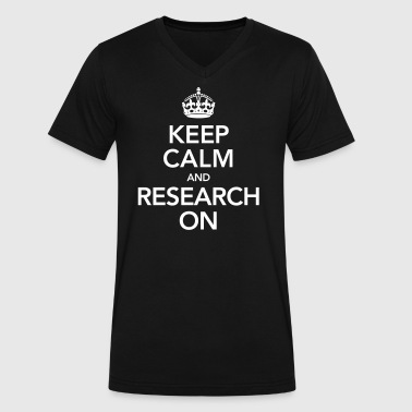 Keep Calm And Research On - Men's V-Neck T-Shirt by Canvas
