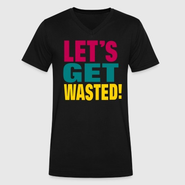 LET'S GET WASTED! - Men's V-Neck T-Shirt by Canvas