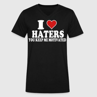 I Love Haters You Keep Me Motivated - Men's V-Neck T-Shirt by Canvas