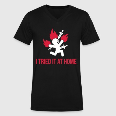 I Tried It At Home - Funny Design Awesome & Trendy Tshirt Designs I tried it at home - Men's V-Neck T-Shirt by Canvas