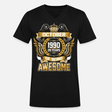 Born In 1990 October 1990 28 Years Of Being Awesome - Men's V-Neck T-Shirt by Canvas