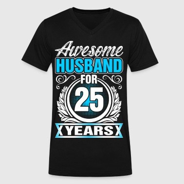 25 Years Of Awesome Awesome Husband for 25 Years - Men's V-Neck T-Shirt by Canvas