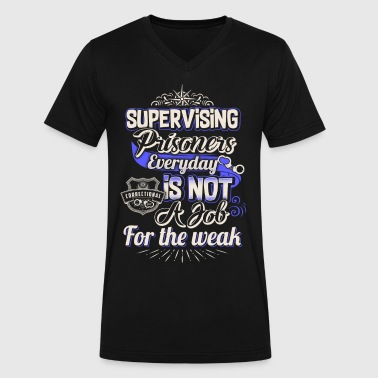 Prison Officer Supervising Prisoners Everyday Is Not A Job - Men's V-Neck T-Shirt by Canvas