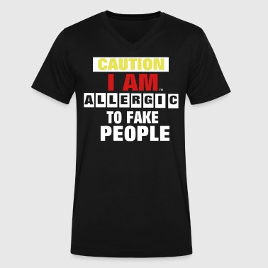 CAUTION I AM ALLERGIC TO FAKE PEOPLE - Men's V-Neck T-Shirt by Canvas