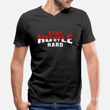 Stay Humble & Hustle Hard Stay Humble Hustle Hard - Men's V-Neck T-Shirt by Canvas