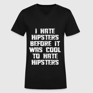 I HATE HIPSTERS - Men's V-Neck T-Shirt by Canvas