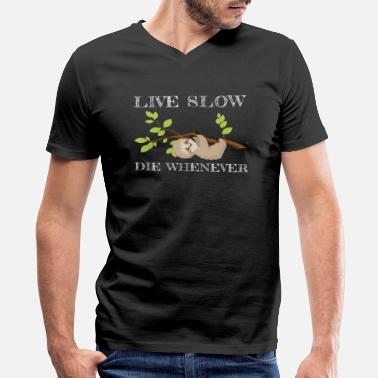 Live Slow Die Whenever Live slow die whenever - Men's V-Neck T-Shirt by Canvas