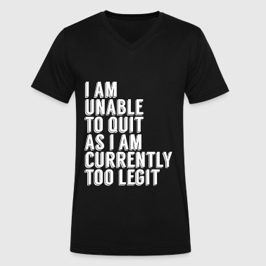Unable To Quit unable to quit - Men's V-Neck T-Shirt by Canvas