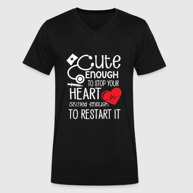 Cute Enough to stop your heart skilled restart - Men's V-Neck T-Shirt by Canvas