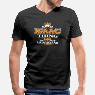 Isaac ITS AN ISAAC THING YOU WOULDN'T UNDERSTAND - Men's V-Neck T-Shirt by Canvas