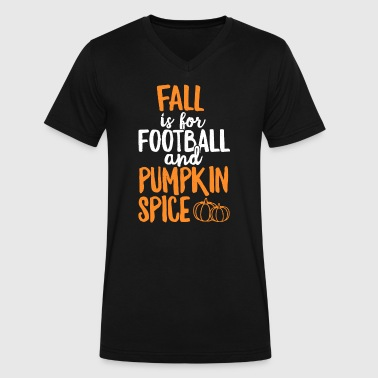 Fall Fall Is For Football And Pumpkin Spice TShirt - Men's V-Neck T-Shirt by Canvas
