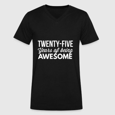25 Years Of Awesome 25 years of being awesome - Men's V-Neck T-Shirt by Canvas