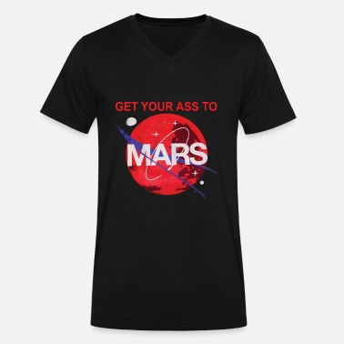 Buzz Aldrin Get you ass to mars by buzz aldrin - Men's V-Neck T-Shirt by Canvas