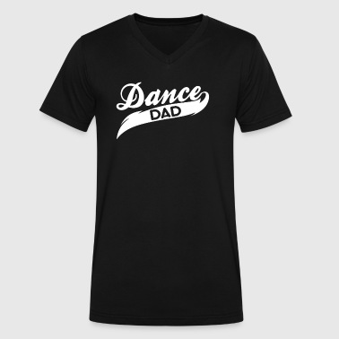 For Dance Dad Dance Dad - Men's V-Neck T-Shirt by Canvas