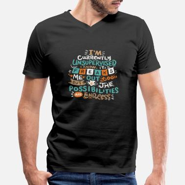 Im Currently Unsupervised Funny Sarcasm humorous I'm currently unsupervised - Men's V-Neck T-Shirt by Canvas