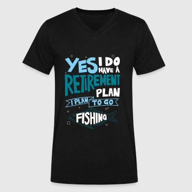Do Have A Retirement Plan - I Plan To Go Fishing - Men's V-Neck T-Shirt by Canvas
