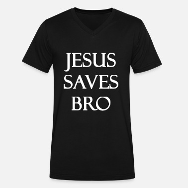 Jesus Saves Bro Jesus - Jesus Saves Bro - Men's V-Neck T-Shirt by Canvas