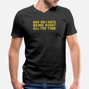 All Right Being Right All The Time - Men's V-Neck T-Shirt by Canvas