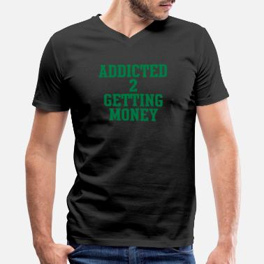 Money Addict addicted_to_getting_money - Men's V-Neck T-Shirt by Canvas