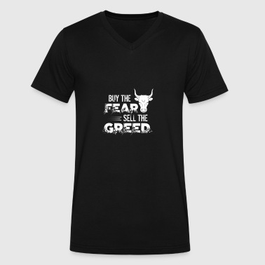 Fear Sells Buy The Fear, Sell The Greed Trading & Investing - Men's V-Neck T-Shirt by Canvas