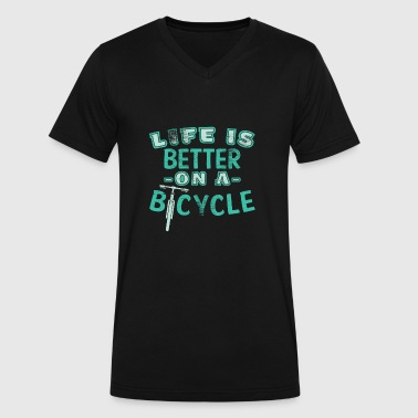 Life is better on a bicycle Gift Quote - Men's V-Neck T-Shirt by Canvas