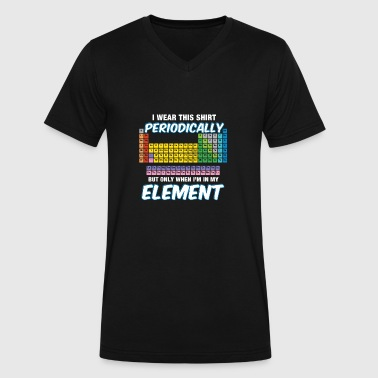 I wear this shirt periodically but only chemistry - Men's V-Neck T-Shirt by Canvas