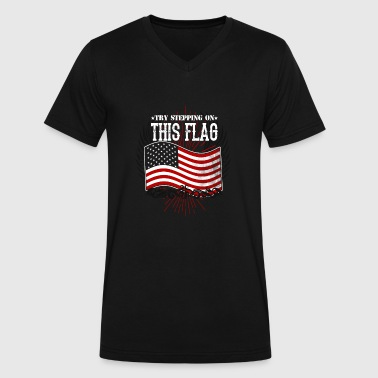 Try Stepping On This Flag American flag - Try stepping on this flag - Men's V-Neck T-Shirt by Canvas