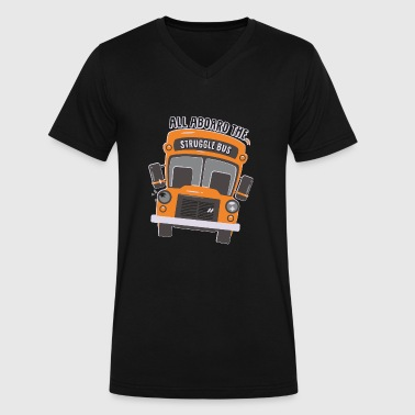 Aboard All aboard the struggle bus - Men's V-Neck T-Shirt by Canvas