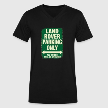 LAND ROVER PARKING ONLY - Men's V-Neck T-Shirt by Canvas