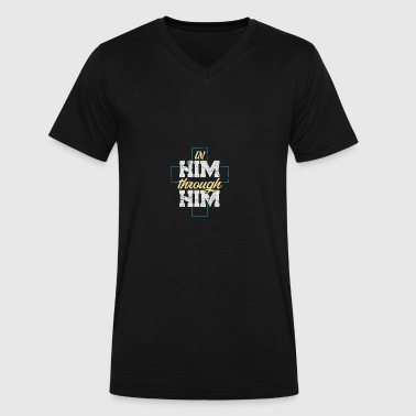 Birthday Gift For Him (Gift) In him through him - Men's V-Neck T-Shirt by Canvas