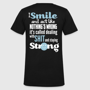 I smile and act like nothing's wrong, it's called  - Men's V-Neck T-Shirt by Canvas