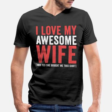 Quotes Couples I Love My Awesome Wife - Men's V-Neck T-Shirt