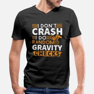 Do I Don't Crash I Do Random Gravity Checks MTB - Men's V-Neck T-Shirt