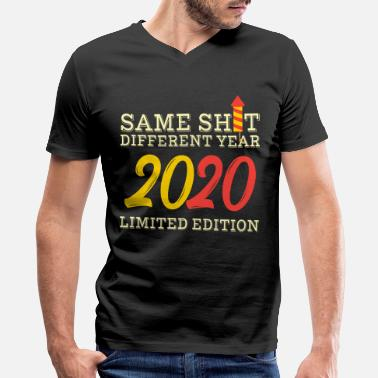 Different Same Shit Different Year 2020 Happy New Year - Men's V-Neck T-Shirt