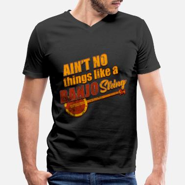 Instrument Ain't no Things like a Banjo String - Men's V-Neck T-Shirt