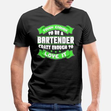 Sexy Bartender tough bartender Shots Party Alcohol trust me Bartender Beer Waiter Liquor Bistro Glass Tequila - Men's V-Neck T-Shirt by Canvas