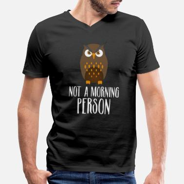 Morning Not A Morning Person Funny Lazy Owl Night Hunter - Men's V-Neck T-Shirt