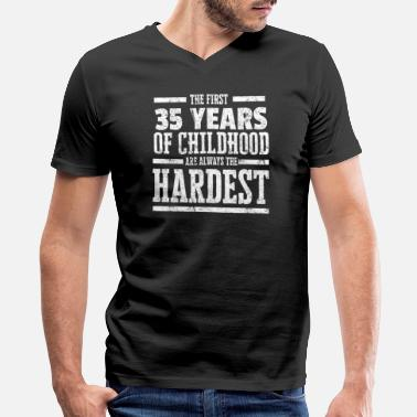 35 Years Old The First Of Childhood Always Hardest Funny Birthday Gift Idea