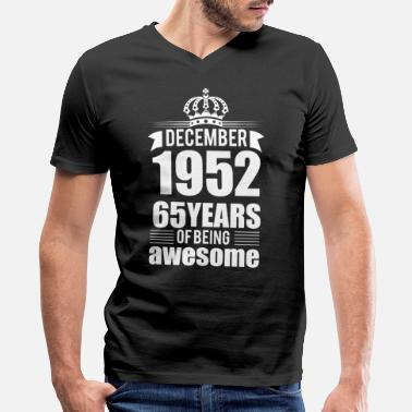 December 1952 65 December 1952 65 years of being awesome - Men's V-Neck T-Shirt by Canvas